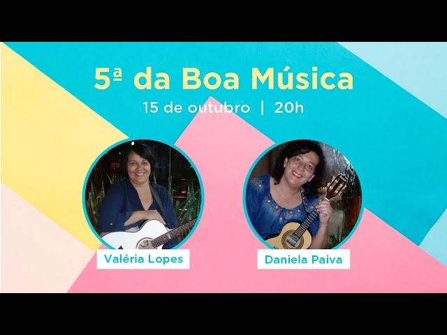 Valéria Lopes & Daniela Paiva - live 5ª da Boa Música