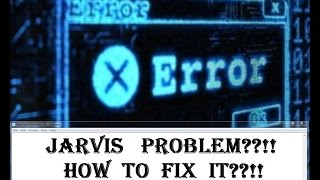 how to fix problem J.A.R.V.I.S  Costumizablejarvis has stopped working