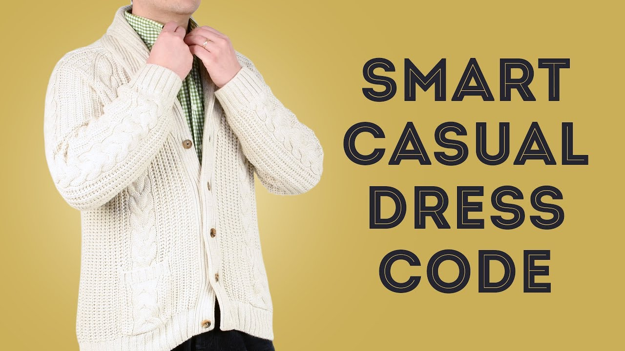 738e70fdae9 Smart Casual Dress Code Explained - What To Wear With Style For Men ...