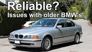 Are 90's/2000's BMW's reliable? - What to look out for.