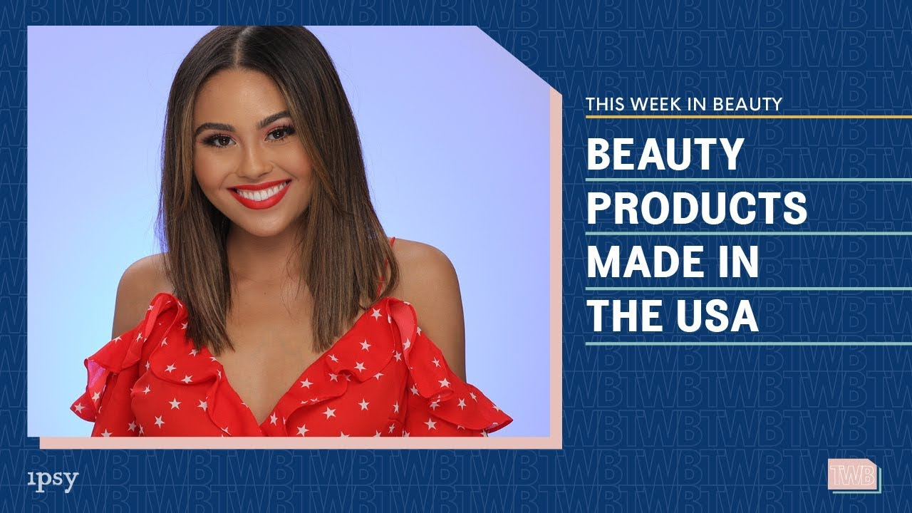 Celebrate the 4th of July with Beauty Products Made in The USA | This Week  in Beauty 7/3