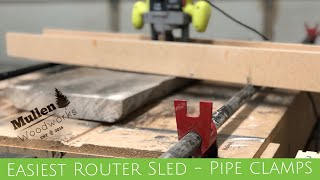 Easiest Router Sled - Using Pipe Clamps