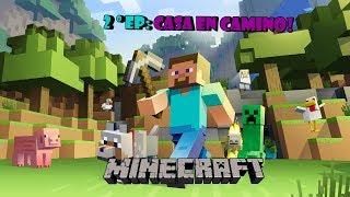 Minecraft - EP.2 Construyendo la casa! :D