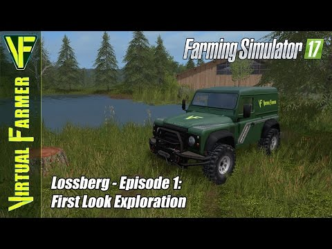 Let's Play Farming Simulator 17 - Lossberg Episode 1: First Look Exploration