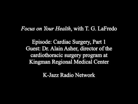Focus on Your Health: Cardiac Surgery, Part 1, with Dr. Alain Asher