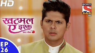 Khatmal-E-Ishque - खटमल-ए-इश्क - Episode 26 - 17th January, 2017