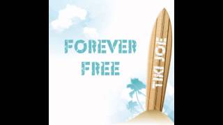 Tiki Joe and the Bamboo Band- Forever Free featuring Drew Temple