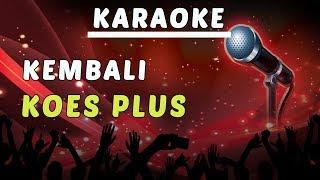 Karaoke Koes Plus - Kembali