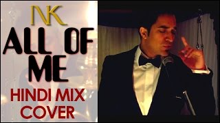 "John Legend ""All Of Me"" (Hindi Mix Cover) by Navin Kundra"