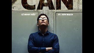 SON MACH | Cần [MV] | Lê Minh Hiếu