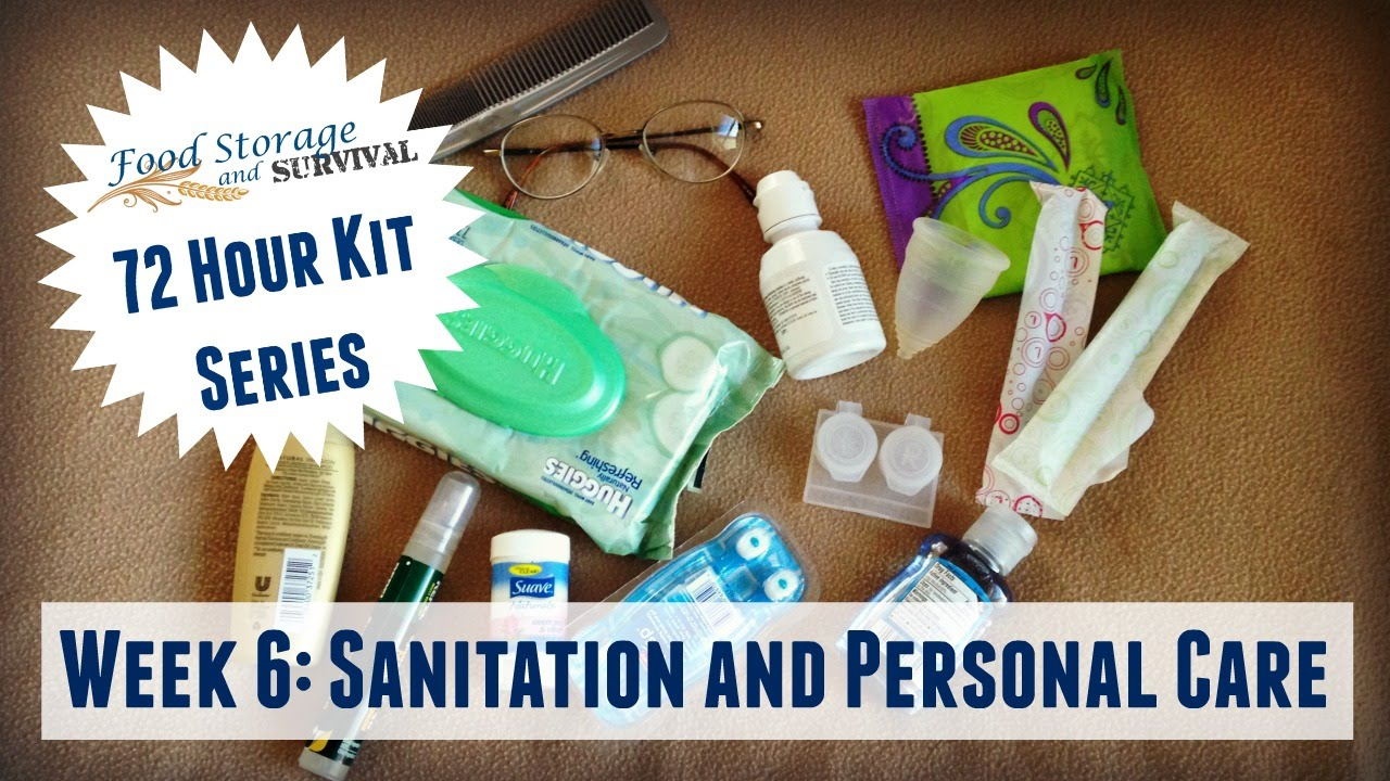 72 Hour Emergency Kit Series Week 6  Sanitation and Personal Care ... 6d77d326c9