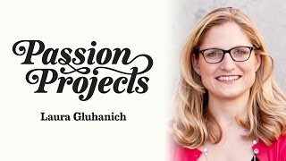 Passion Projects (Live) 11: Laura Gluhanich (Building Online Communities)