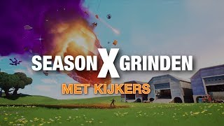SEASON X GRINDEN | FORTNITE BATTLE ROYALE | LIVE | NL | FOXY | GIVEAWAY !