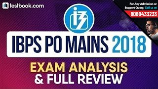 IBPS PO Mains 2018 Exam Analysis | IBPS PO Question Paper + Full Exam Review by Experts