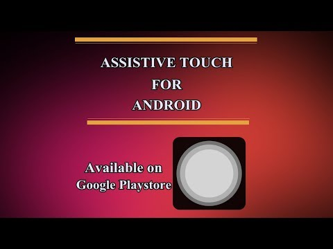 ASSISTIVE TOUCH FOR ANDROID FOR FREE 2018!