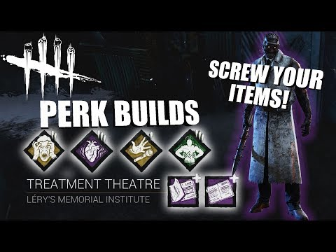 SCREW YOUR ITEMS! | Dead By Daylight THE DOCTOR PERK BUILDS