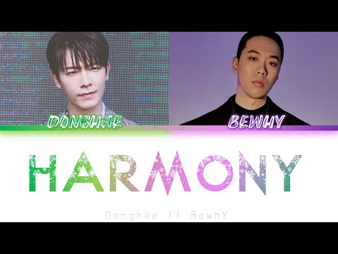 DONGHAE 동해 - HARMONY (Feat. BewhY) Lyrics [ Color Coded Han/Rom/Eng ]
