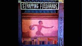 "Strapping Fieldhands - ""Arrogant Flower"""
