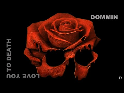 Dommin - Love You To Death