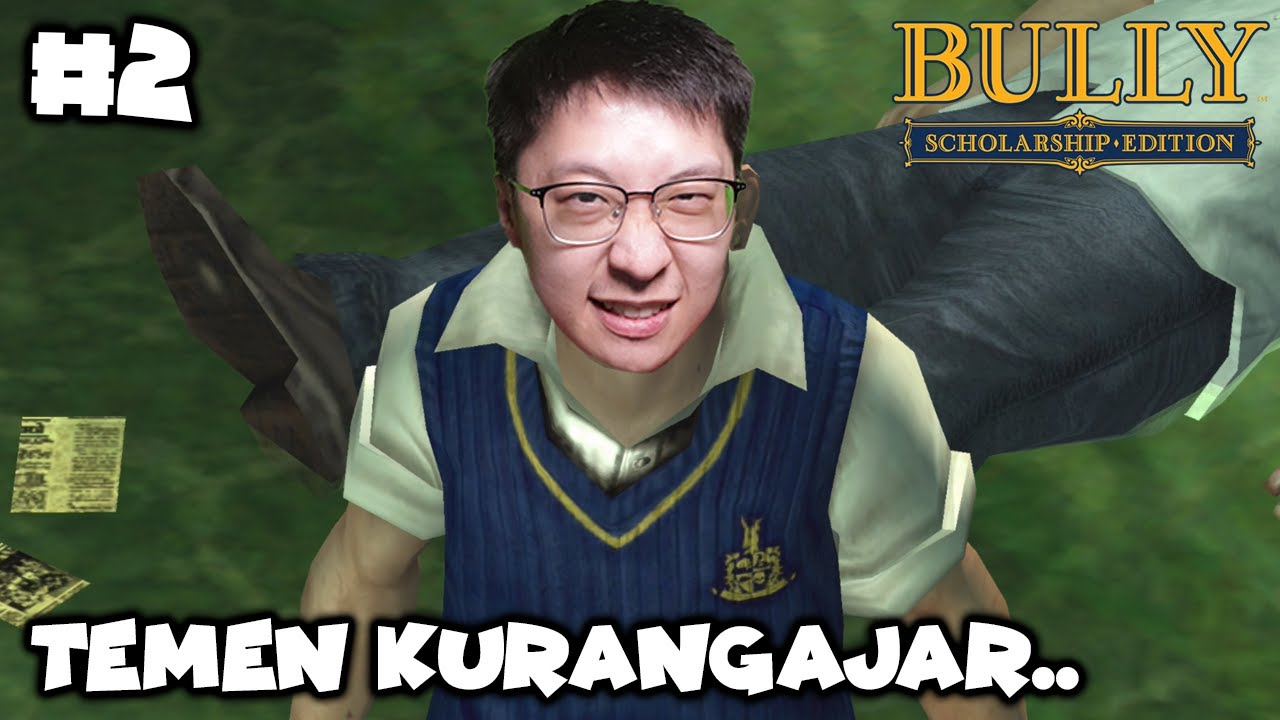 Hati2 Punya Temen Model Begini - Bully: Scholarship Edition Indonesia - Part 2