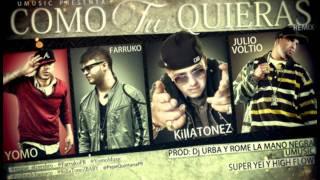 Como Tu Quieras (Remix) (Original) - Killatonez Ft. Farruko, Yomo y Julio Voltio