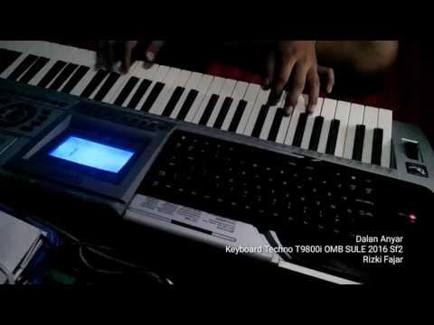 Dalan Anyar - Sampling Keyboard Techno T9800i OMB SULE 2016 Sf2 Rizki Fajar
