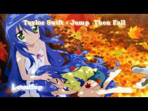 Taylor Swift - Jump  Then Fall (Nightcore)