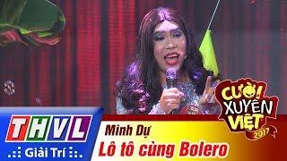 THVL | Cười xuyên Việt 2017 - Tập 11: Lô tô cùng Bolero - Minh Dự