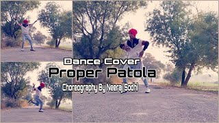 Proper Patola || Diljit Dosanjh / ft.  Badshah || Dance Cover || Choreography By Neeraj Sodhi
