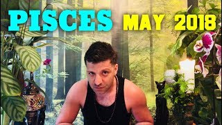 PISCES MAY 2018 - BIG OPPORTUNITY | Good Change - Pisces May Horoscope Tarot