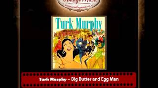 Turk Murphy – Big Butter and Egg Man