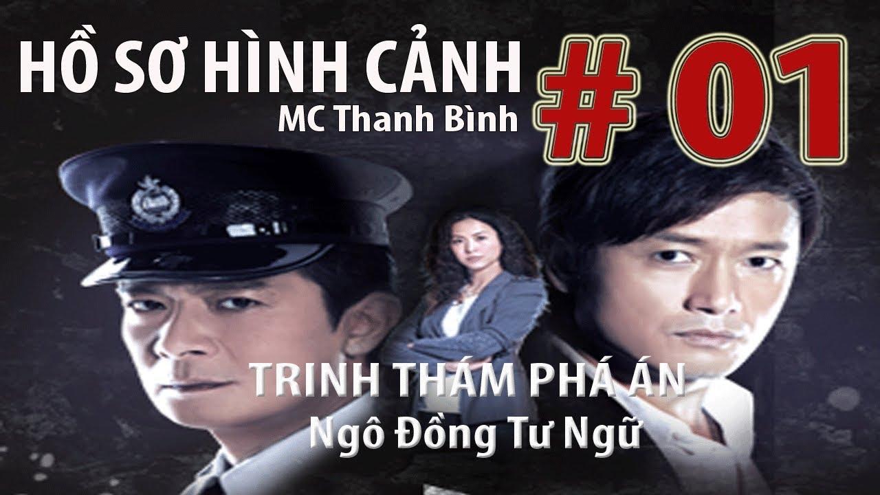 Truyện Trinh Thám 2020 - Hồ Sơ Hình Cảnh #01 -  Mc Thanh Bình ( Rất hay)