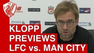 liverpool vs man city jurgen klopp s pre match press conference