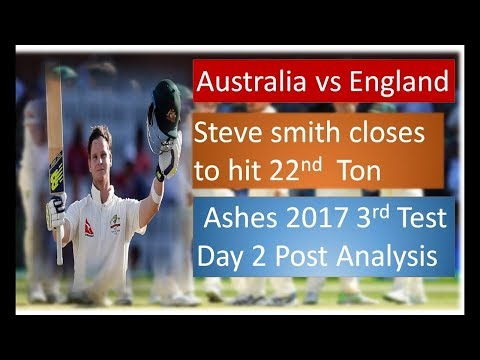 Ashes 2017 : Australia vs England 3rd test Day 2 | Post Match Analysis