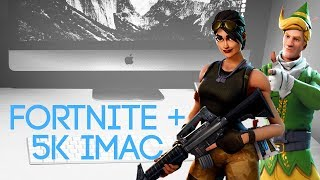 apple 5k iMac  Fortnite  Benchmarks and Fornite Gameplay