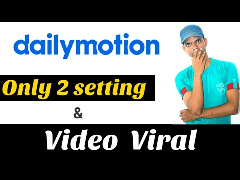 How to upload Properly video on Dailymotion || Complete Guide Step by Step For Beginners 2019