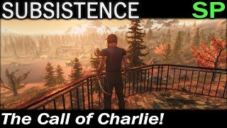 The Call of Charlie! | Subsistence Single Player Gameplay | EP 58 | Season 4