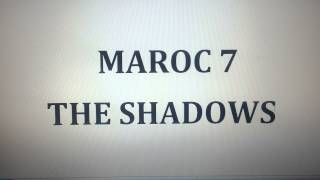 MAROC 7 - THE SHADOWS