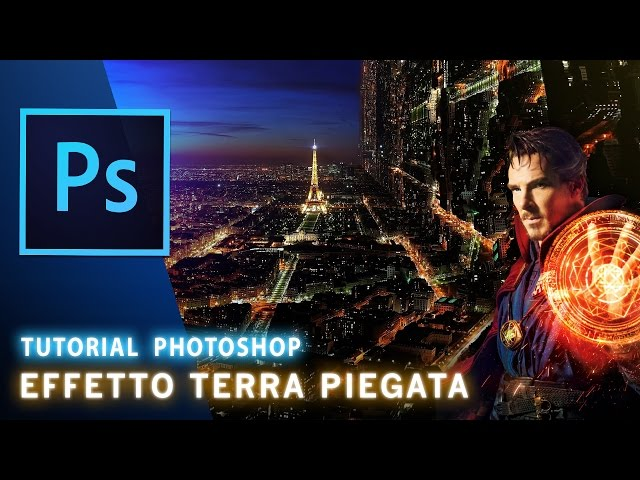 Tutorial Photoshop : Effetto Terra Piegata [ Effect Folded Earth feat Doctor Strange ]