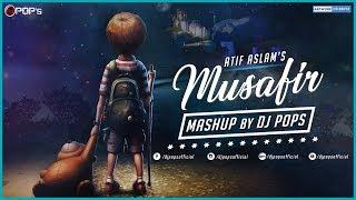 Musafir Atif Aslam Mashup - Dj Pops