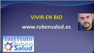 Repeat youtube video Vivir en Bio - Descodificación Natural - RubenSalud Sevilla
