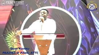 Braa Kwaku || Pentecostal Praises || PIWC - Kokomlemle, ATTC