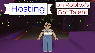 Hosting in Roblox's Got Talent | SOMEONE PRESSED THE GOLDEN BUZZER