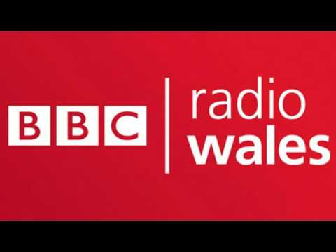 BBC Radio Wales Friday 20th May