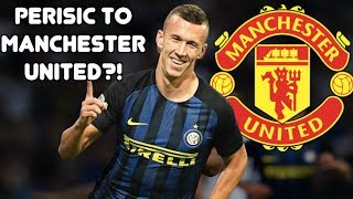 WILL PERISIC JOIN MANCHESTER UNITED?! - Serie A Transfer News