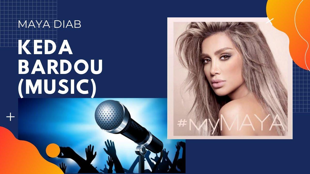 تحميل MP4 MP3 Keda Bardou (Music) - Maya Diab || كد   450c39