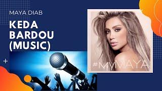 Keda Bardou (Music) - Maya Diab || كده برضه (موسيقى) - مايا دياب