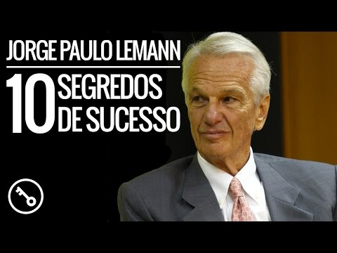 Jorge Paulo Lemann - 10 Segredos de Sucesso