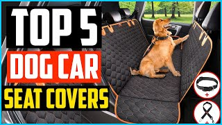 Top  5 Best Dog Car Seat Covers in 2021 Reviews