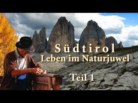 Südtirol - Leben im Naturjuwel - Teil1